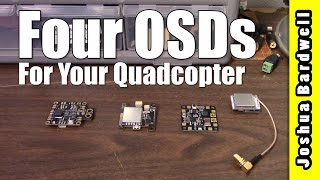 OSD SHOWCASE | Four Interesting Ways To Put an OSD On Your Quadcopter