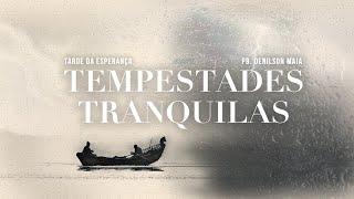 Tempestades tranquilas | Pb. Denilson Maia