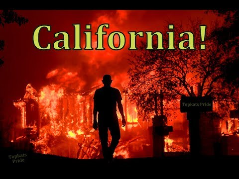 The 2017 California Wildfires: The Real Deal! (Update 2018)