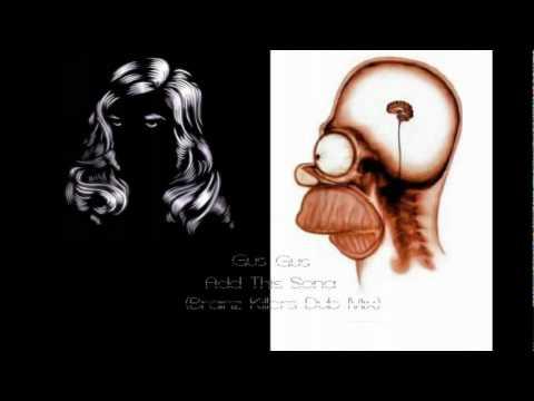 Gus Gus  Add This Song Brainz Killers Dub Mix