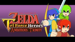 The Legend Of Zelda - Tri Force Heroes - Ambitious Trinity