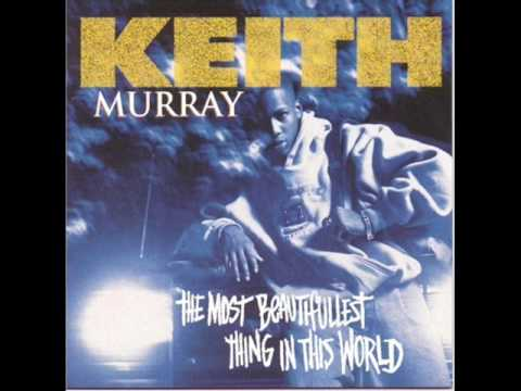 The Most Beautifullest Things In This World - Keith Murray (With Lyrics)