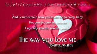 Watch Johnta Austin The Way You Love Me video