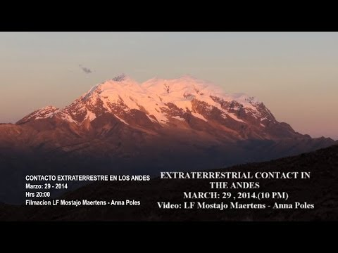 03/2014 - ET CONTACT - UFO IN THE ANDES MOUNTAINS - WITH LF MOSTAJO MAERTENS and ANNA POLES