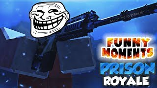 ROBLOX PRISON ROYALE *FUNNY MOMENTS*