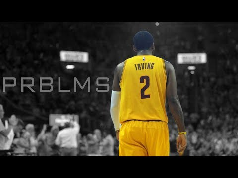 Kyrie Irving Highlights  PRBLMS