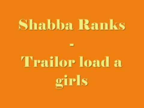Shabba Ranks - Trailer load a girls