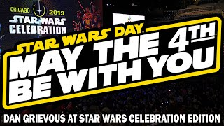 Happy Star Wars Day (Dan Grievous at Star Wars Celebration EDITION)