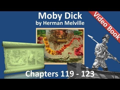 Chapter 119-123 - Moby Dick by Herman Melville