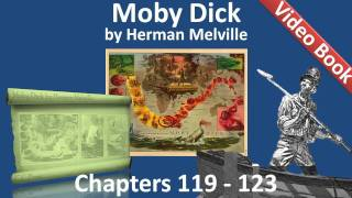 Chapter 119-123 - Moby Dick by Herman Melville(, 2011-07-13T07:24:28.000Z)