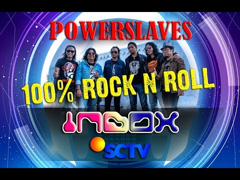 POWERSLAVES - 100% ROCK N ROLL ( OST. ANAK LANGIT ) DI INBOX SCTV 2018