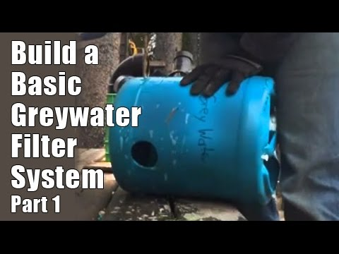 Build A Basic Grey Water Filter System Part 1 Youtube