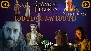 Game of Thrones Season 6 - Blood of my Blood