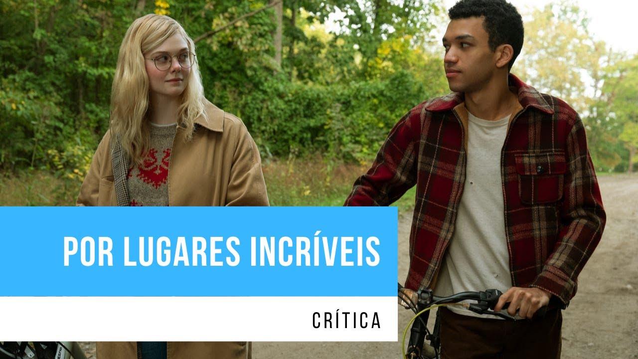Vídeo: Confira nossa crítica de 'Por Lugares Incríveis', da Netflix
