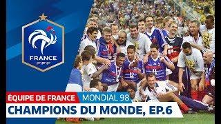 Equipe de France, Mondial 98 : Le sacre en 6 épisodes - 6e partie, La France en fête I FFF 2018
