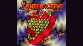 Interactive - Living Without Your Love (Lady Dana Mix)