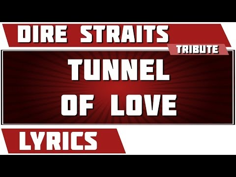 Tunnel Of Love - Dire Straits tribute - Lyrics