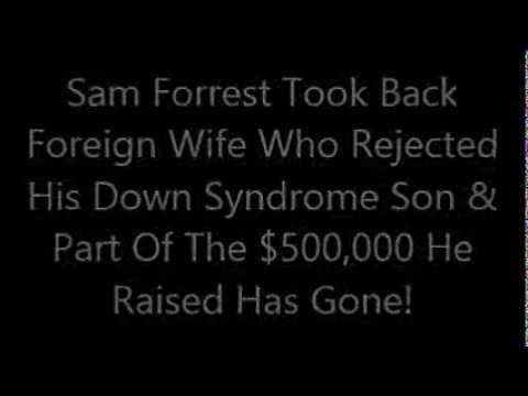 Samuel Forrest  Took Back Wife Who Dumped Handicapped Son!