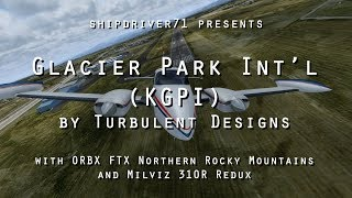 Turbulent Designs' Glacier Park International Airport (KGPI) in Prepar3D V4