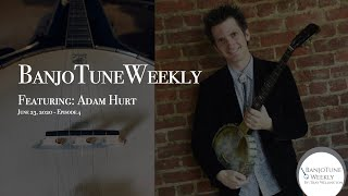 "BanjoTuneWeekly - Adam Hurt ""Davy Come Back And Act Like You Ought To"""