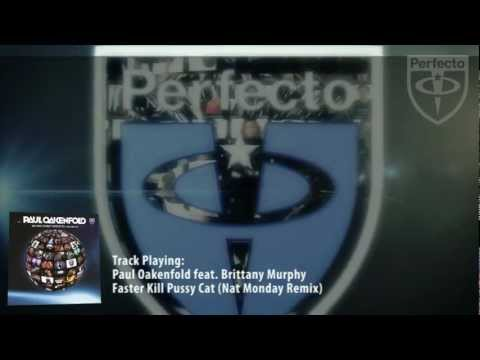 Paul Oakenfold feat Brittany Murphy  Faster Kill Pussy Cat Nat Monday Remix