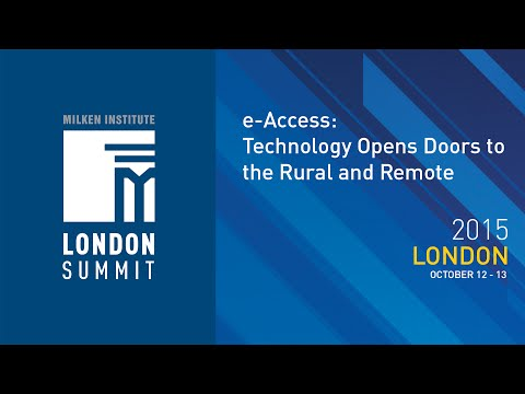 London Summit 2015 - e-Access: Technology Opens Doors to the Rural and Remote (I)