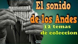 El sonido de los Andes - Seleccion de musica andina 12 temas de coleccion