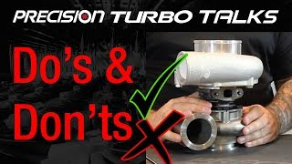Precision Turbo Talks - Turbocharger Do's & Don'ts
