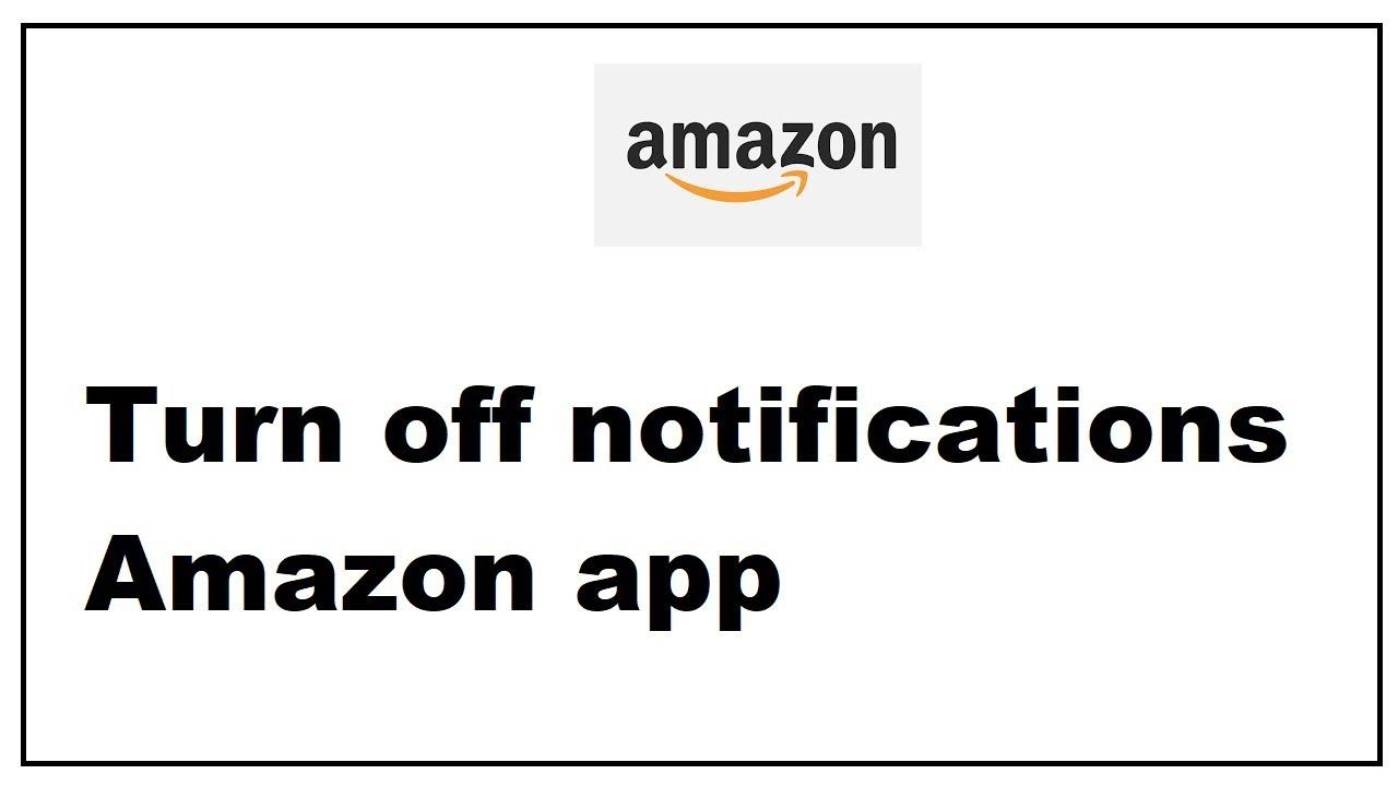 Turn off notifications Amazon app 2019 - YouTube