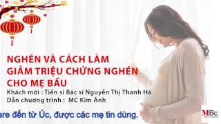 (Dr.HienLe) Nghén và cách làm giảm triệu chứng nghén cho mẹ bầu.