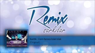 Kantik - Cem Karaca Islak Islak (Original)