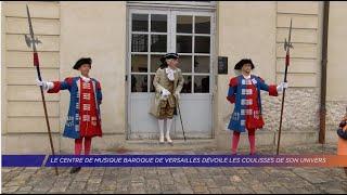Le centre de musique baroque de Versailles dévoile les coulisses de son univers