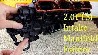 How VW 2.0t TSI Intake Manifolds Fail