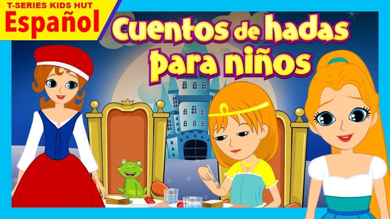 Cuentos De Hadas Para Niños Cuentos Para Dormir Cuentos En Espanola Youtube