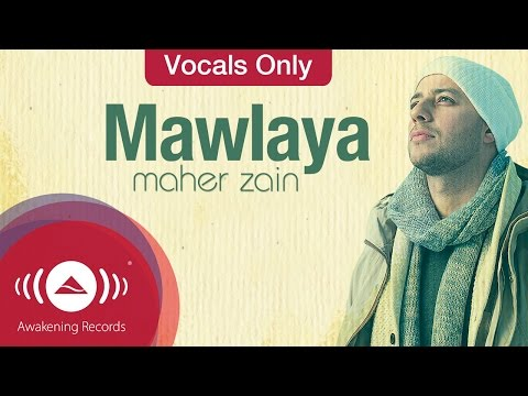Maher Zain - Mawlaya | Vocals Only (Lyrics)