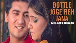 """Bottle Joge Reh Jana Davinder Kohinoor"" (Full Song) | Bewafa"