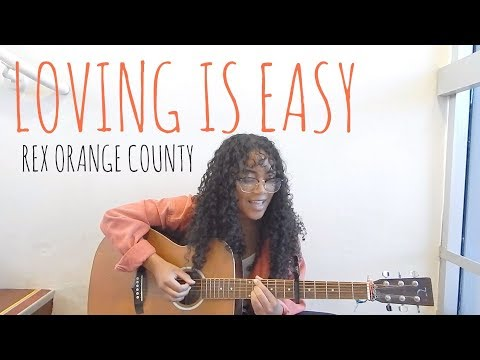Loving is Easy // Rex Orange County (Cover)