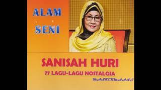 SANISAH HURI - 77 LAGU-LAGU NOSTALGIA