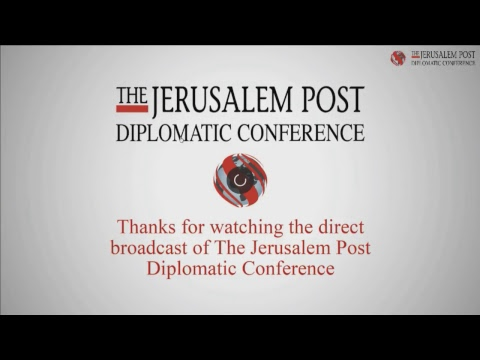 RECORDED LIVE: The Jerusalem Post Diplomatic Conference 2