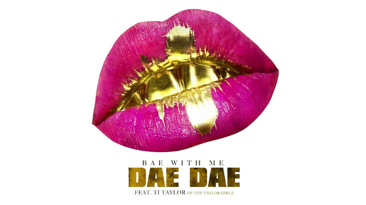 dae dae bae with