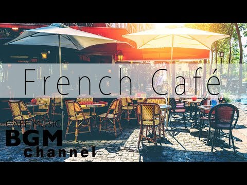 French Cafe - Accordion Romantic French Music, Jazz & Bossa Nova
