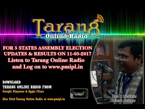 Uttar Pradesh Assembly ELECTION trends & results on Tarang Online radio and www.pmipl.in