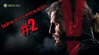 Metal Gear Solid V: The Phantom Pain | Walkthrough | Part 2 | Xbox 360