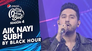 Black Hour | Aik Nayi Subh | Episode 4 | Pepsi Battle of the Bands | Season 4