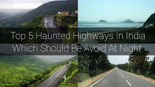 Top 5 Haunted Highways In India Which Should Be Avoid At Night