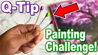 Q-TIP Painting Challenge! - NO BRUSHES ALLOWED!