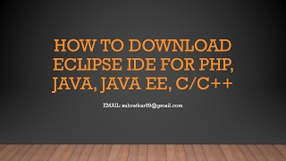 HOW TO DOWNLOAD ECLIPSE IDE for PHP, JAVA, JEE, C, C++