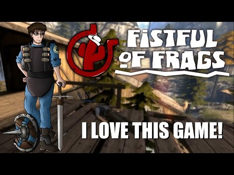 Fistful of Frags: I Love This Game!