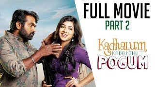 Kadhalum Kadandhu Pogum - Tamil Full Movie | Vijay Sethupathi | Madonna | Super comedy  - Part 2