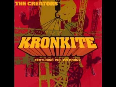 The Creators ft. Phil da Agony - Kronkite